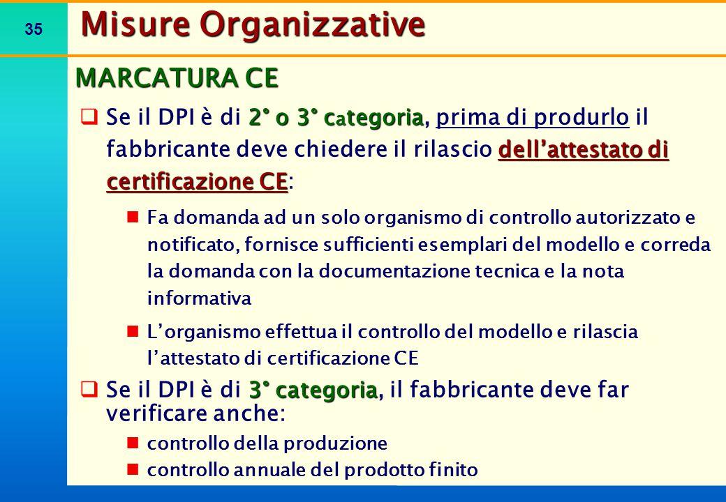 35  2° o 3° c a tegoria dell'attestato di certificazione CE  Se il DPI è di 2° o 3° c a tegoria, prima di produrlo il fabbricante deve chiedere il r