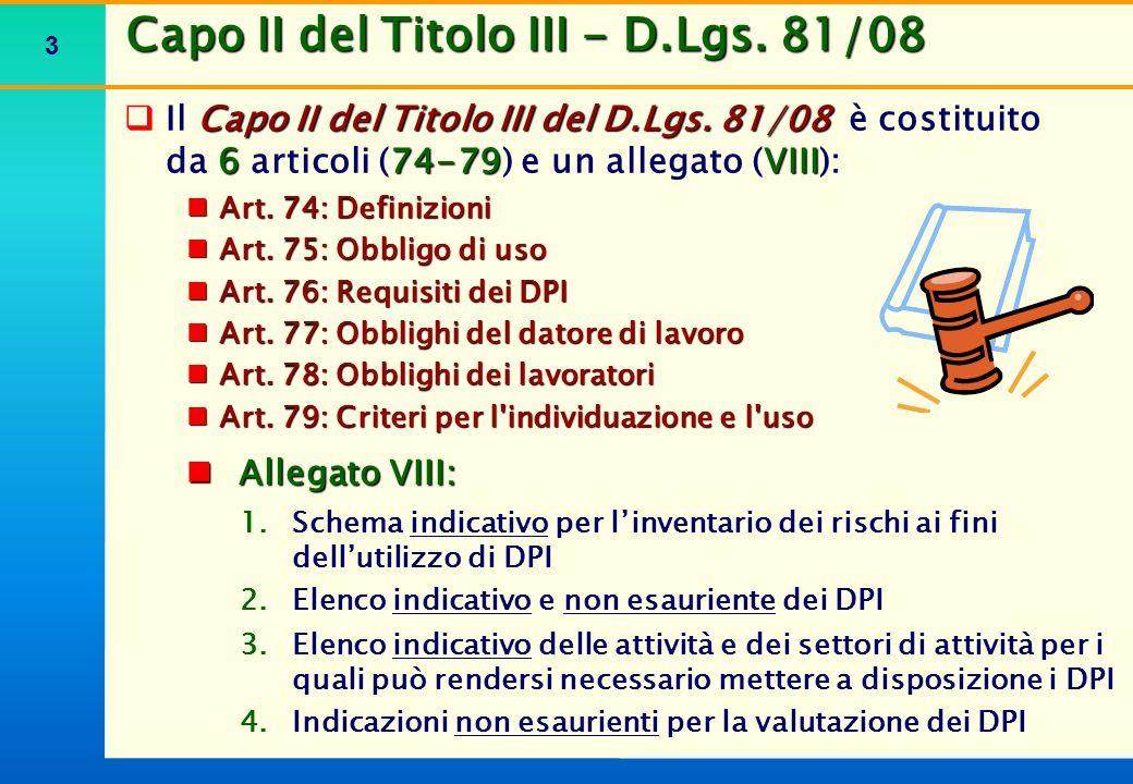 3 Capo II del Titolo III - D.Lgs. 81/08  Capo II del Titolo III del D.Lgs. 81/08 674-79VIII  Il Capo II del Titolo III del D.Lgs. 81/08 è costituito