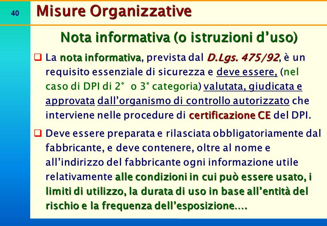 40 Nota informativa (o istruzioni d'uso) nota informativaD.Lgs. 475/92 certificazione CE  La nota informativa, prevista dal D.Lgs. 475/92, è un requi