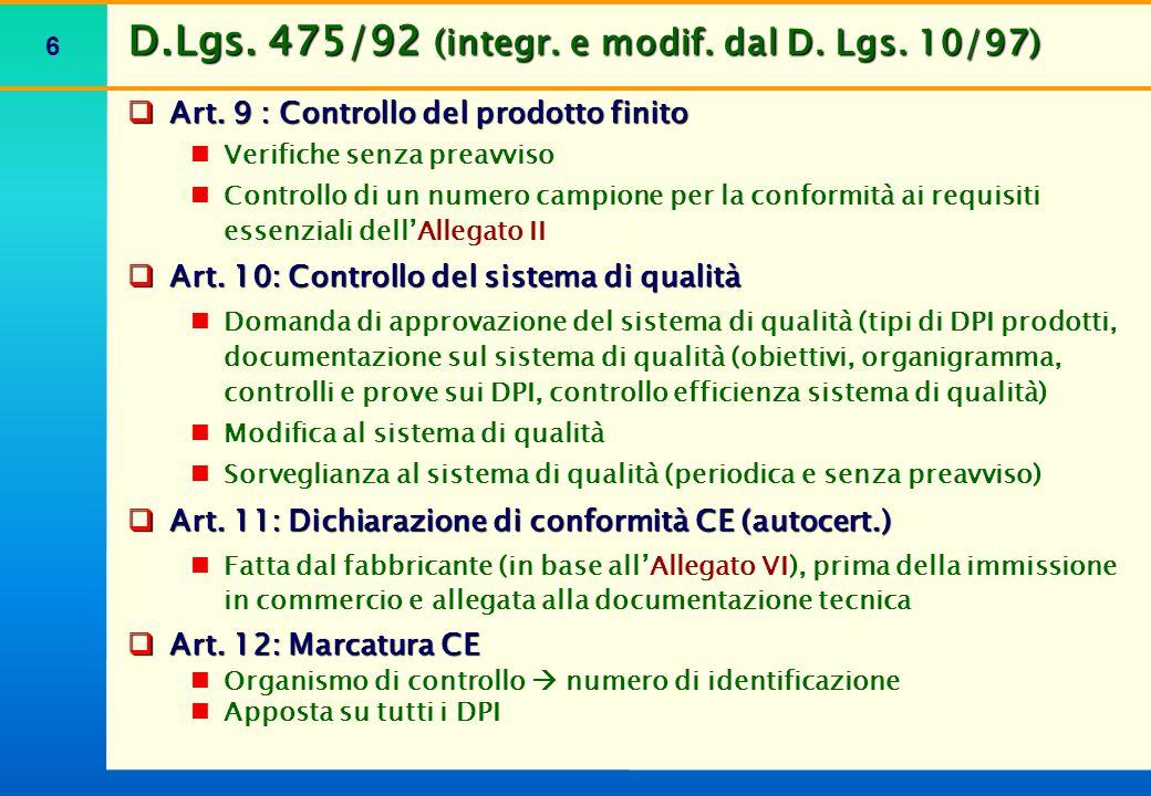 6  Art. 9 : Controllo del prodotto finito Verifiche senza preavviso Controllo di un numero campione per la conformità ai requisiti essenziali dell'Al