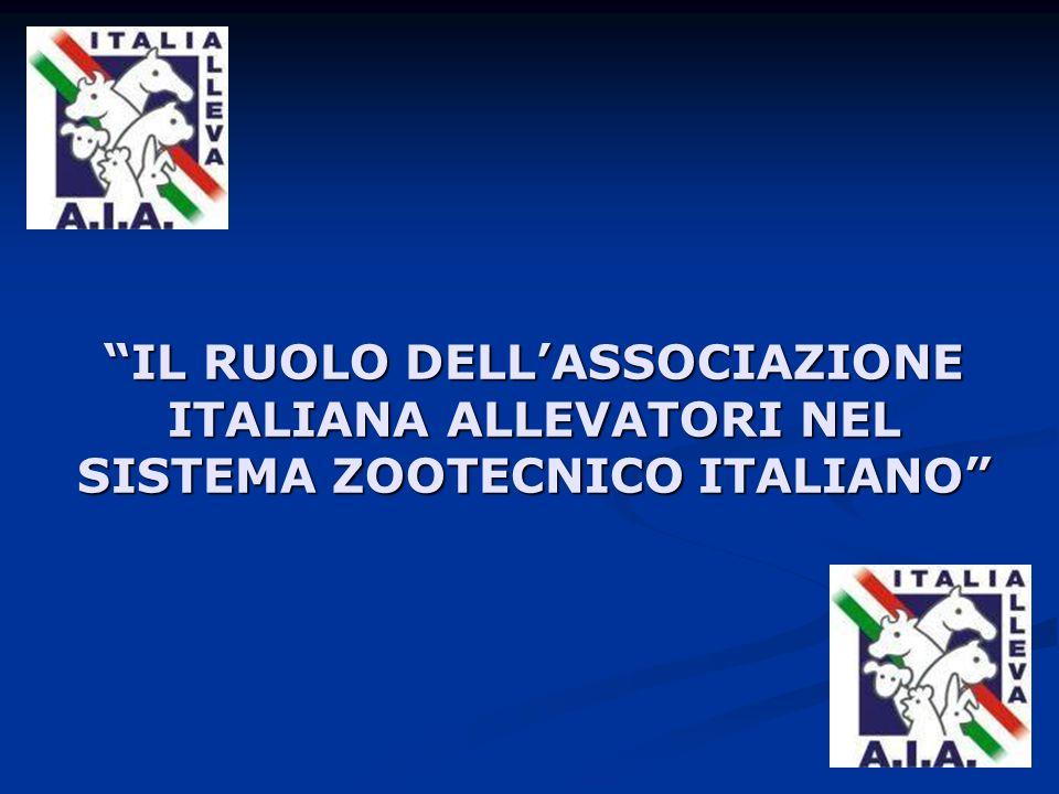 IL RUOLO DELL'ASSOCIAZIONE ITALIANA ALLEVATORI NEL SISTEMA ZOOTECNICO ITALIANO