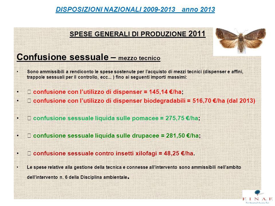 SPESE GENERALI DI PRODUZIONE 2011 Confusione sessuale – mezzo tecnico Sono ammissibili a rendiconto le spese sostenute per l'acquisto di mezzi tecnici