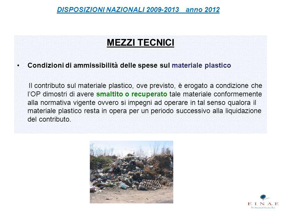MEZZI TECNICI Condizioni di ammissibilità delle spese sul materiale plastico Il contributo sul materiale plastico, ove previsto, è erogato a condizion