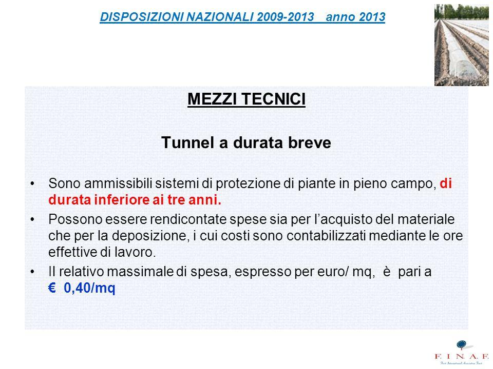 MEZZI TECNICI Tunnel a durata breve Sono ammissibili sistemi di protezione di piante in pieno campo, di durata inferiore ai tre anni. Possono essere r
