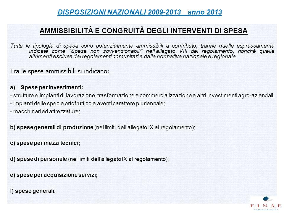 AMMISSIBILITÀ E CONGRUITÀ DEGLI INTERVENTI DI SPESA Tutte le tipologie di spesa sono potenzialmente ammissibili a contributo, tranne quelle espressame