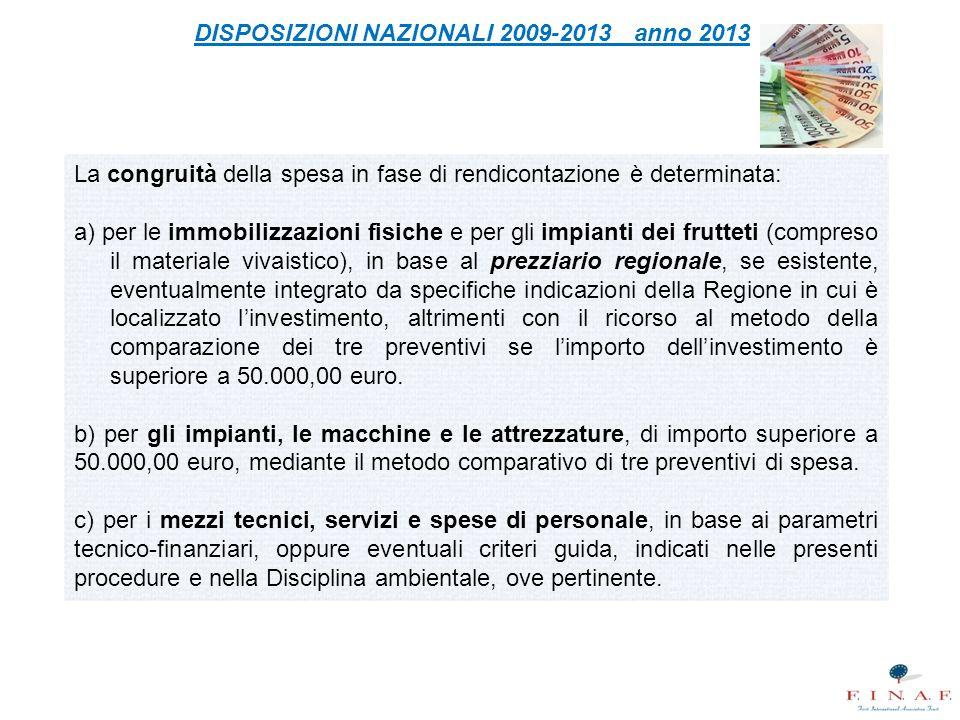 La congruità della spesa in fase di rendicontazione è determinata: a) per le immobilizzazioni fisiche e per gli impianti dei frutteti (compreso il mat