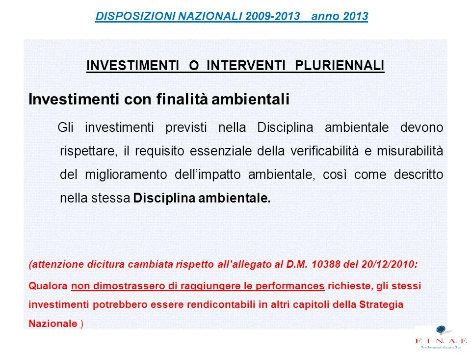 INVESTIMENTI O INTERVENTI PLURIENNALI Investimenti con finalità ambientali Gli investimenti previsti nella Disciplina ambientale devono rispettare, il