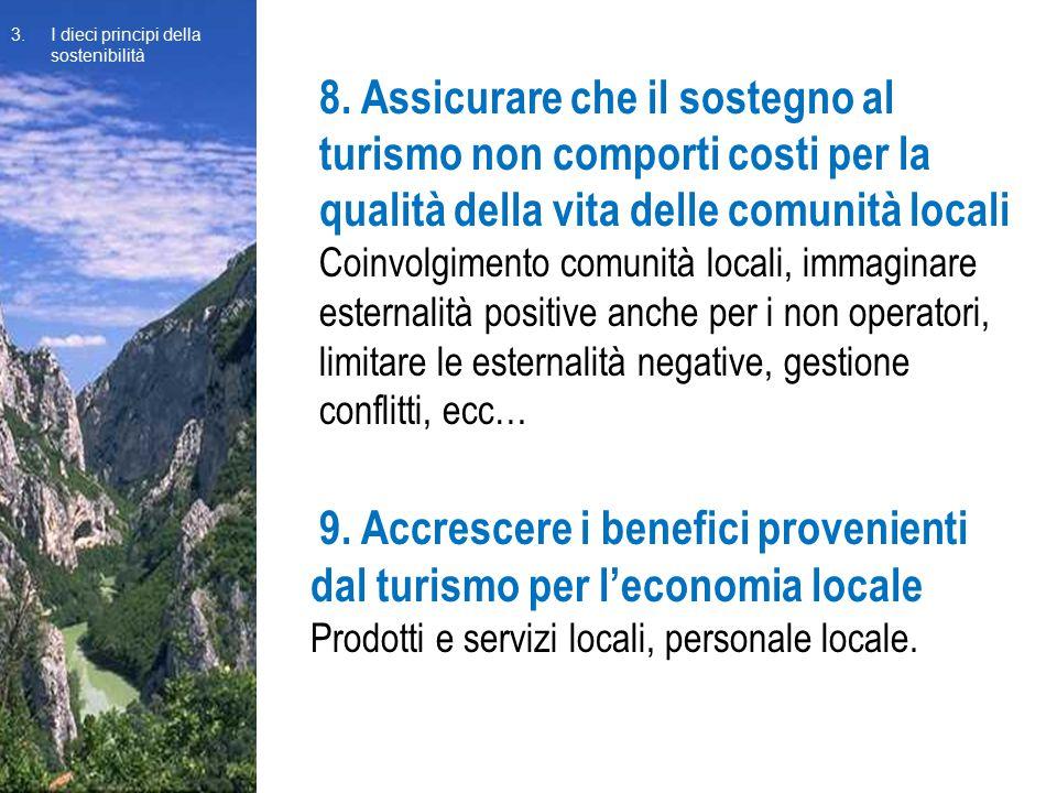 8. Assicurare che il sostegno al turismo non comporti costi per la qualità della vita delle comunità locali Coinvolgimento comunità locali, immaginare