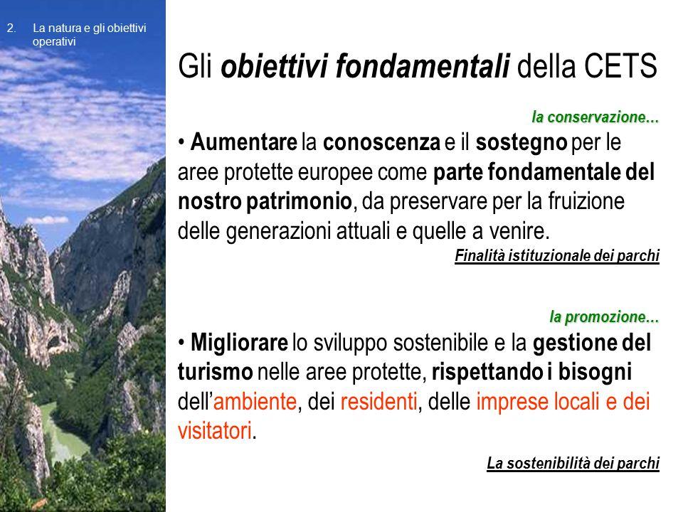 Gli obiettivi fondamentali della CETS la conservazione… Aumentare la conoscenza e il sostegno per le aree protette europee come parte fondamentale del