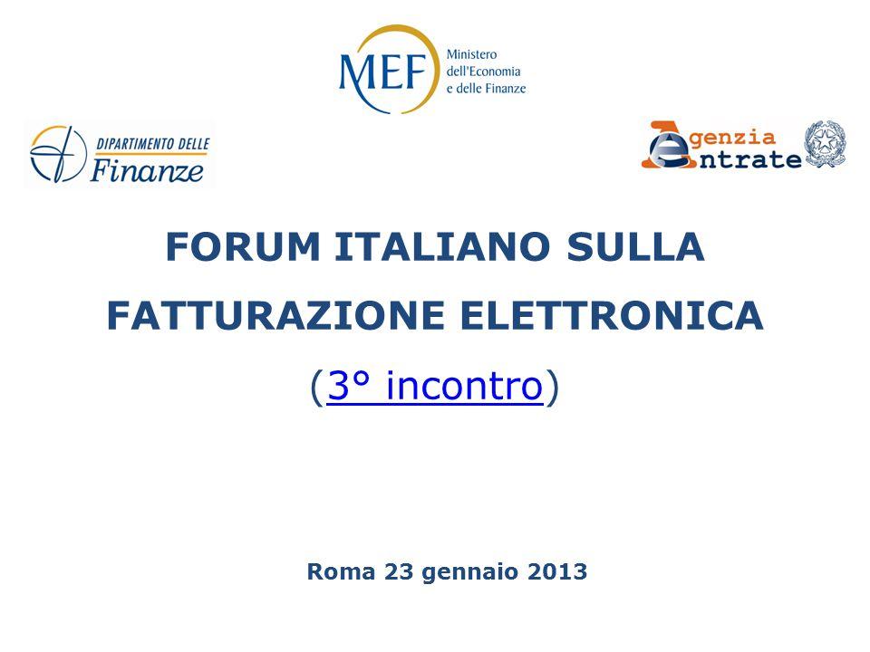 FORUM ITALIANO SULLA FATTURAZIONE ELETTRONICA (3° incontro)3° incontro Roma 23 gennaio 2013