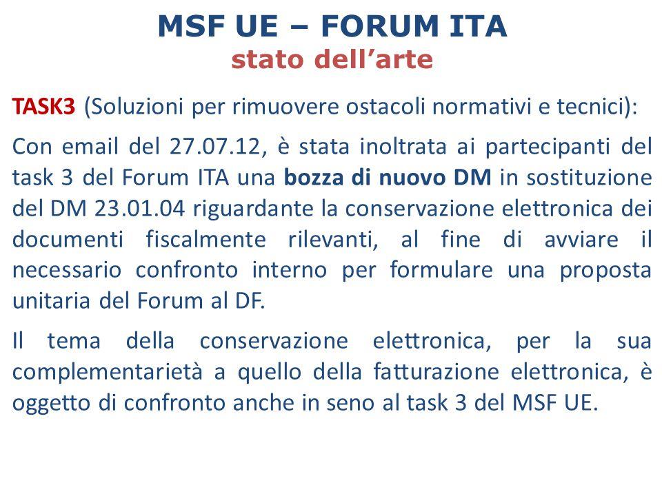 TASK3 (Soluzioni per rimuovere ostacoli normativi e tecnici): Con email del 27.07.12, è stata inoltrata ai partecipanti del task 3 del Forum ITA una b