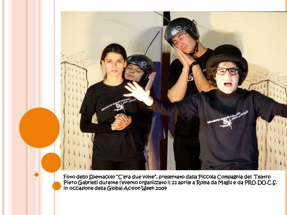 Foto dello Spettacolo C'era due volte , presentato dalla Piccola Compagnia del Teatro Piero Gabrielli durante l'evento organizzato il 22 aprile a Roma da Magis e da PRO.DO.C.S.