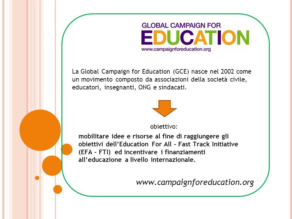 La Global Campaign for Education (GCE) nasce nel 2002 come un movimento composto da associazioni della società civile, educatori, insegnanti, ONG e sindacati.