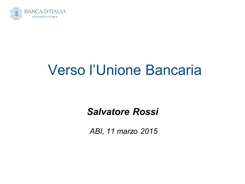 Verso l'Unione Bancaria Salvatore Rossi ABI, 11 marzo 2015
