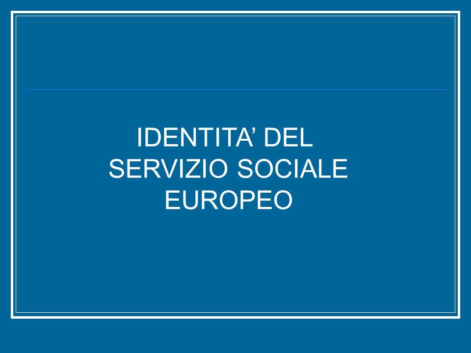 IDENTITA' DEL SERVIZIO SOCIALE EUROPEO