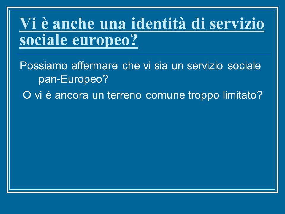 Vi è anche una identità di servizio sociale europeo.