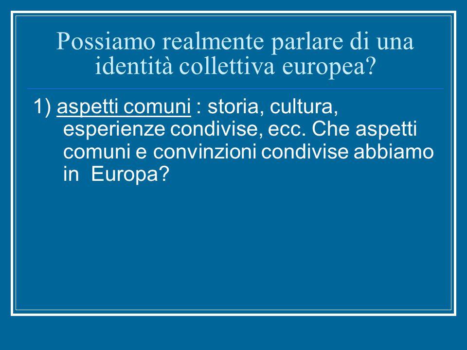 Possiamo realmente parlare di una identità collettiva europea.