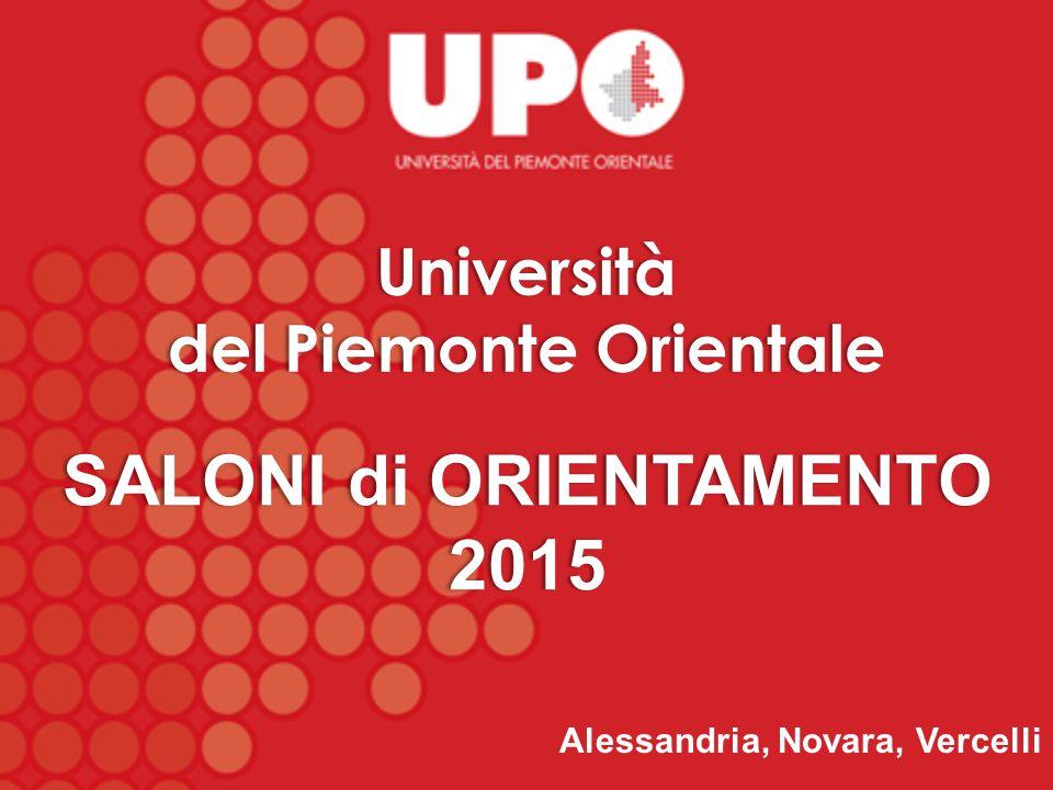 Alessandria, Novara, Vercelli Università del Piemonte Orientaledel Piemonte Orientale SALONI di ORIENTAMENTO 2015