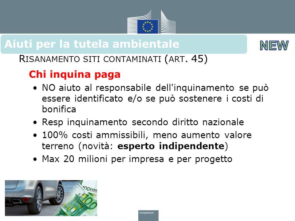 R ISANAMENTO SITI CONTAMINATI ( ART. 45) Chi inquina paga NO aiuto al responsabile dell'inquinamento se può essere identificato e/o se può sostenere i