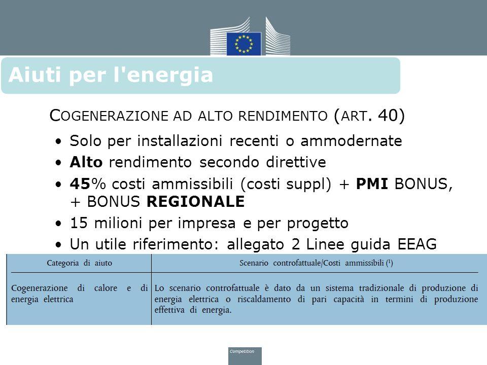 C OGENERAZIONE AD ALTO RENDIMENTO ( ART. 40) Solo per installazioni recenti o ammodernate Alto rendimento secondo direttive 45% costi ammissibili (cos
