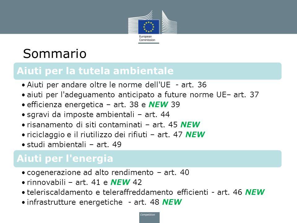 Sommario Aiuti per la tutela ambientale Aiuti per andare oltre le norme dell'UE - art. 36 aiuti per l'adeguamento anticipato a future norme UE– art. 3