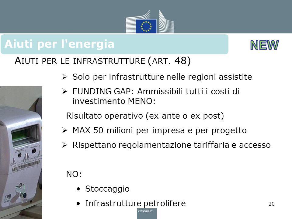  Solo per infrastrutture nelle regioni assistite  FUNDING GAP: Ammissibili tutti i costi di investimento MENO: Risultato operativo (ex ante o ex pos
