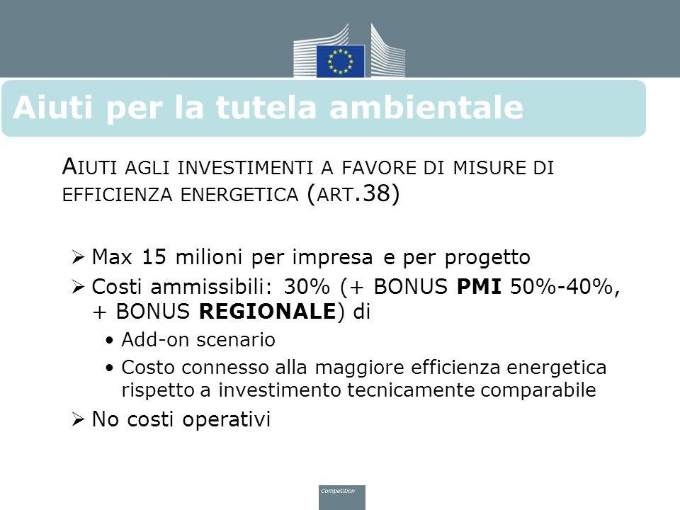 A IUTI AGLI INVESTIMENTI A FAVORE DI MISURE DI EFFICIENZA ENERGETICA ( ART.38)  Max 15 milioni per impresa e per progetto  Costi ammissibili: 30% (+