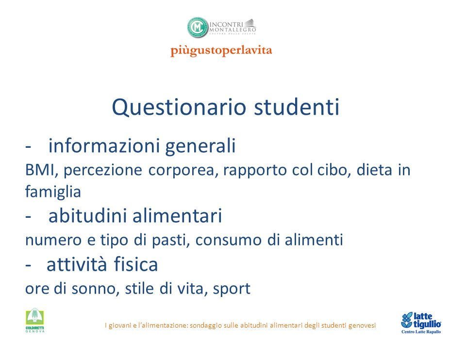 Questionario studenti I giovani e l'alimentazione: sondaggio sulle abitudini alimentari degli studenti genovesi -informazioni generali BMI, percezione