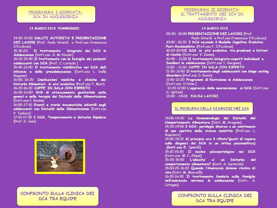 PROGRAMMA I GIORNATA: DCA IN ADOLESCENZA 14:30-15:00 SALUTI AUTORITA' E PRESENTAZIONE DEI LAVORI (Prof.