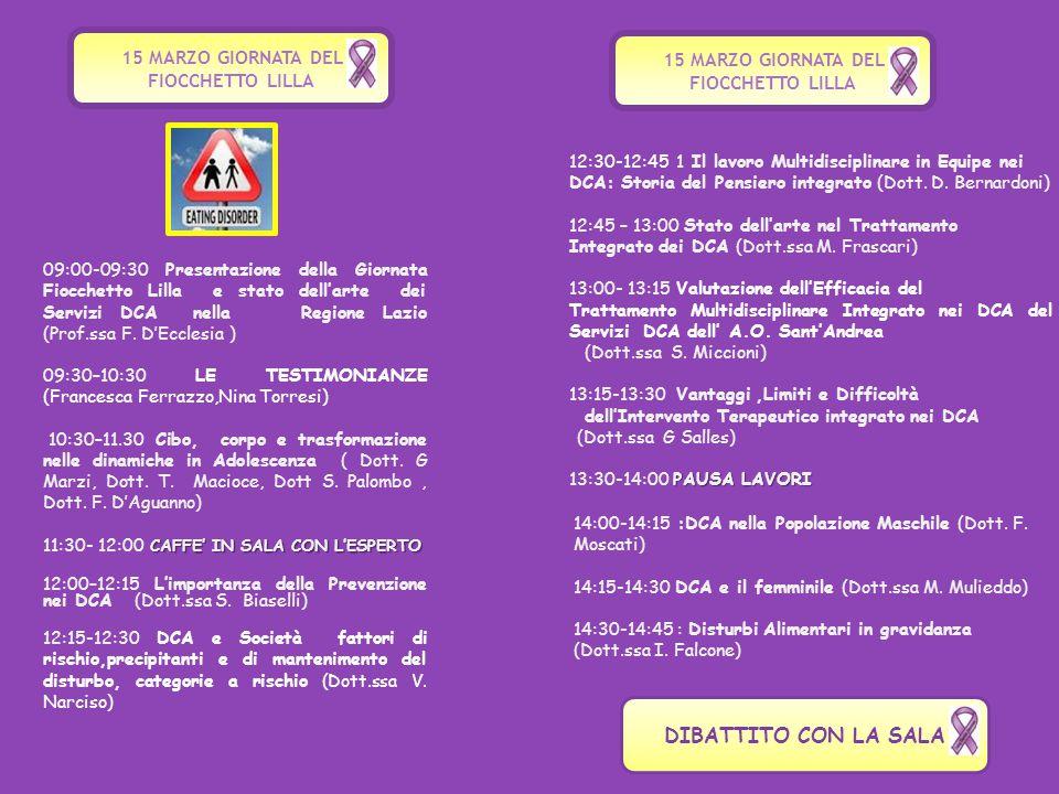 15 MARZO GIORNATA DEL FIOCCHETTO LILLA 09:00-09:30 Presentazione della Giornata Fiocchetto Lilla e stato dell'arte dei Servizi DCA nella Regione Lazio (Prof.ssa F.