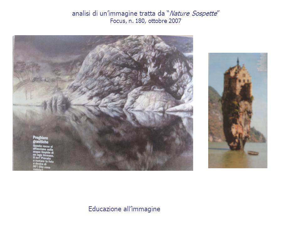 "analisi di un'immagine tratta da ""Nature Sospette"" Focus, n. 180, ottobre 2007 Educazione all'immagine"