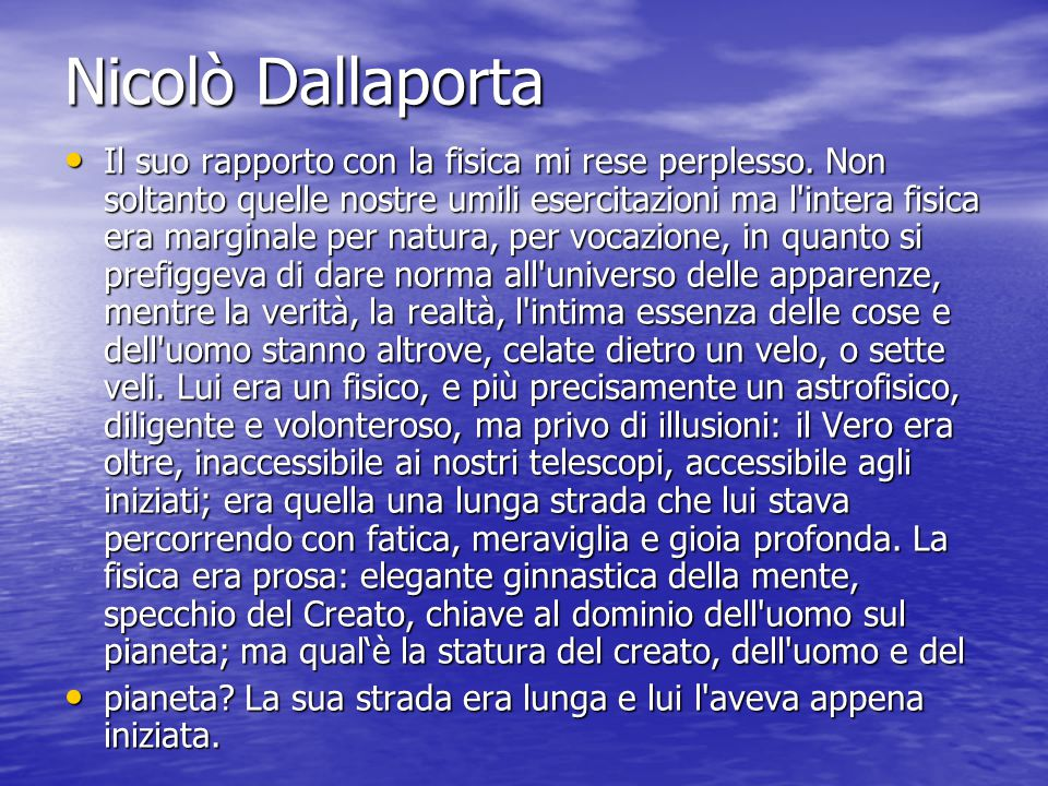 Nicolò Dallaporta Il suo rapporto con la fisica mi rese perplesso.