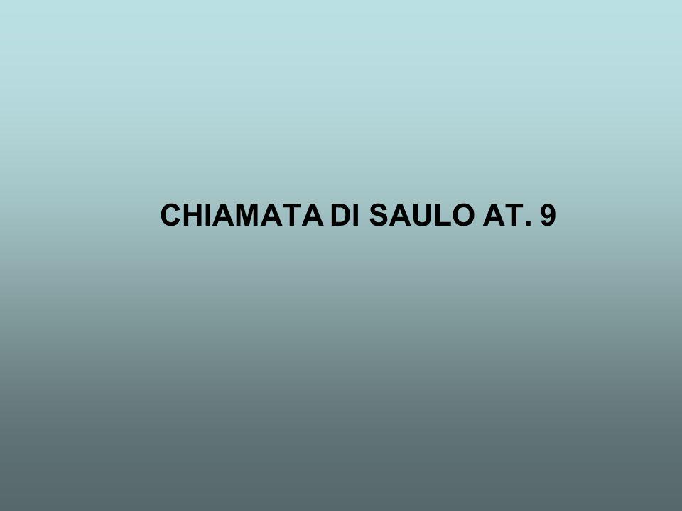 CHIAMATA DI SAULO AT. 9
