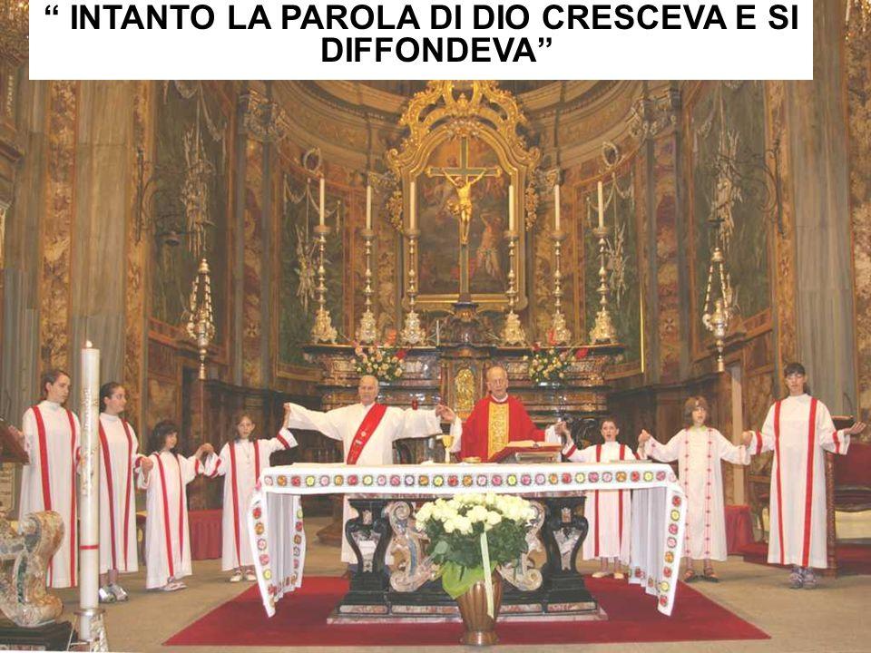 """"""" INTANTO LA PAROLA DI DIO CRESCEVA E SI DIFFONDEVA"""""""