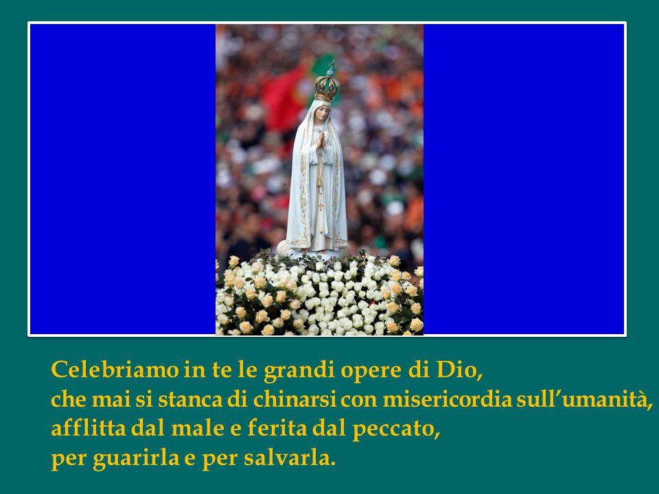 Beata Maria Vergine di Fatima, con rinnovata gratitudine per la tua presenza materna uniamo la nostra voce a quella di tutte le generazioni che ti dicono beata.