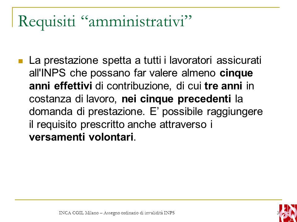 """INCA CGIL Milano – Assegno ordinario di invalidità INPS 3 Requisiti """"amministrativi"""" La prestazione spetta a tutti i lavoratori assicurati all'INPS ch"""