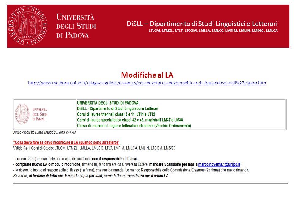 Modifiche al LA http://www.maldura.unipd.it/dllags/segdidcs/erasmus/cosadevofaresedevomodificareilLAquandosonoall%27estero.htm http://www.maldura.unip