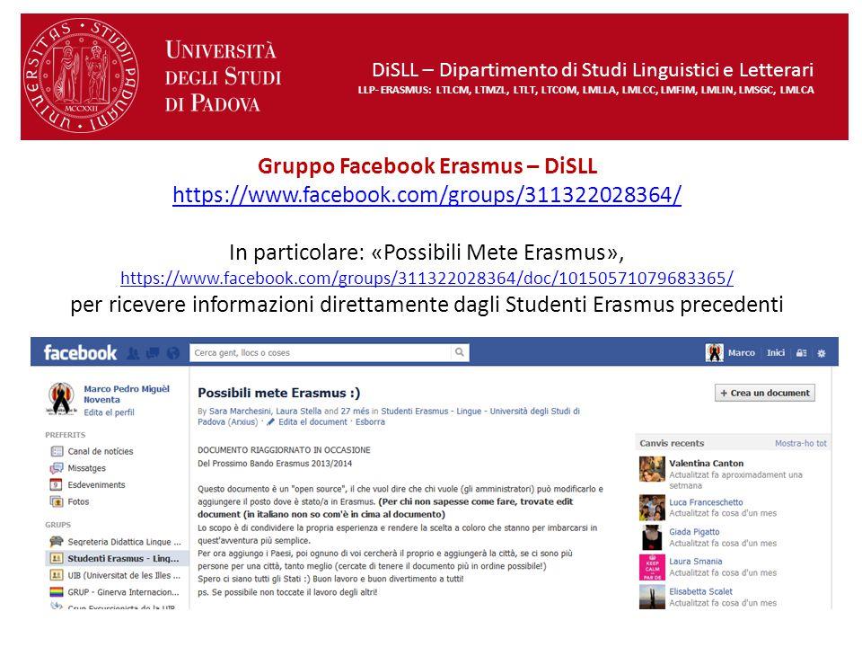 Gruppo Facebook Erasmus – DiSLL https://www.facebook.com/groups/311322028364/ In particolare: «Possibili Mete Erasmus», https://www.facebook.com/group