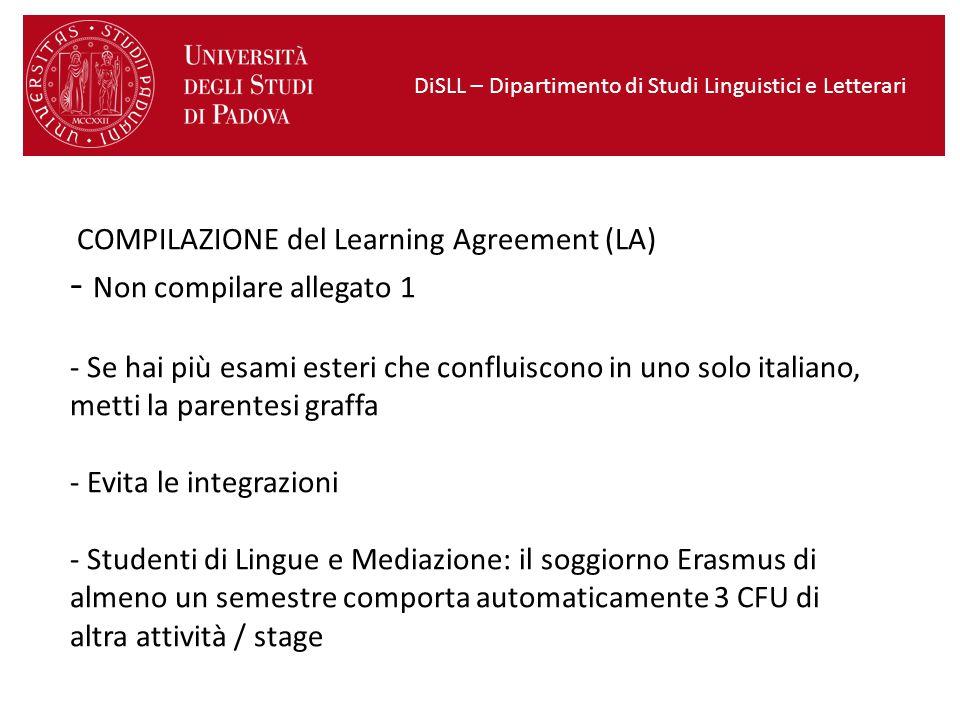 COMPILAZIONE del Learning Agreement (LA) - Non compilare allegato 1 - Se hai più esami esteri che confluiscono in uno solo italiano, metti la parentes