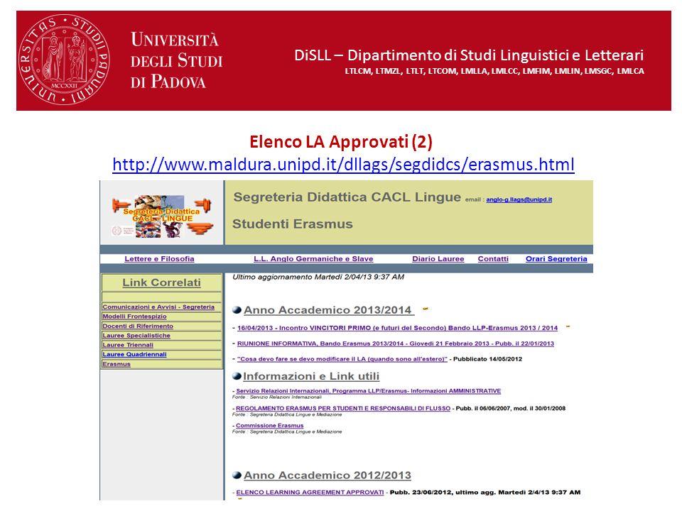 Elenco LA Approvati (2) http://www.maldura.unipd.it/dllags/segdidcs/erasmus.htmlhttp://www.maldura.unipd.it/dllags/segdidcs/erasmus.html DiSLL – Dipar