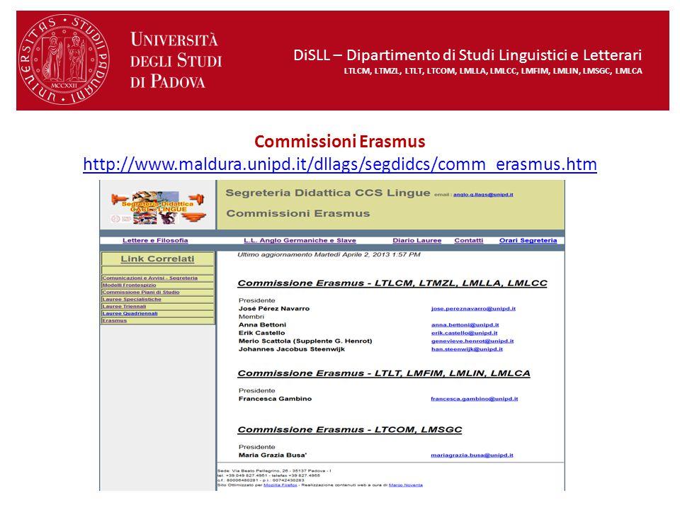 Commissioni Erasmus http://www.maldura.unipd.it/dllags/segdidcs/comm_erasmus.htm http://www.maldura.unipd.it/dllags/segdidcs/comm_erasmus.htm DiSLL –