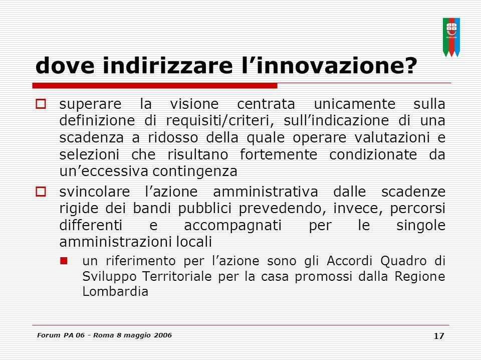 Forum PA 06 - Roma 8 maggio 2006 17 dove indirizzare l'innovazione.