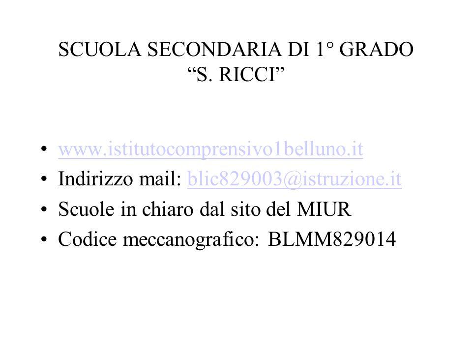 """SCUOLA SECONDARIA DI 1° GRADO """"S. RICCI"""" www.istitutocomprensivo1belluno.it Indirizzo mail: blic829003@istruzione.itblic829003@istruzione.it Scuole in"""