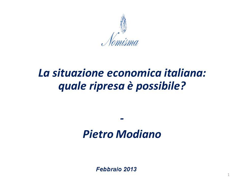 La situazione economica italiana: quale ripresa è possibile? - Pietro Modiano Febbraio 2013 1
