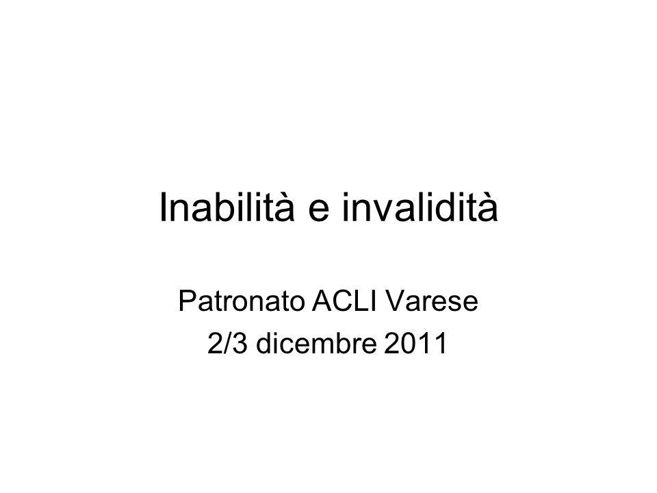 Inabilità e invalidità Patronato ACLI Varese 2/3 dicembre 2011