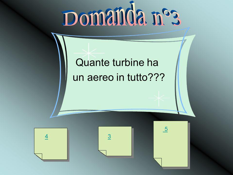Quante turbine ha un aereo in tutto 43 5