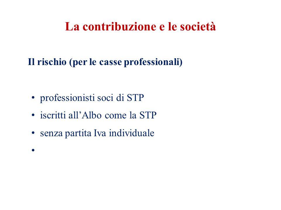 La contribuzione e le società Il rischio (per le casse professionali) professionisti soci di STP iscritti all'Albo come la STP senza partita Iva individuale