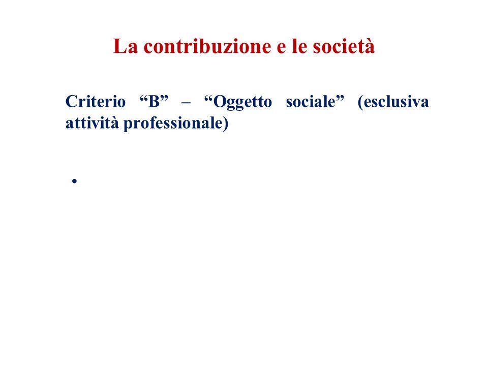 La contribuzione e le società Criterio B – Oggetto sociale (esclusiva attività professionale)