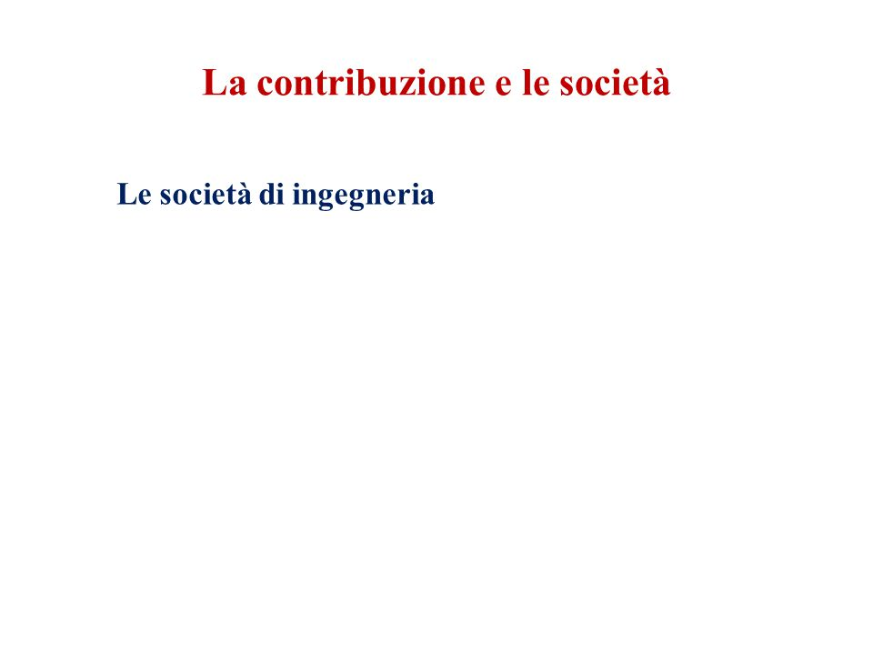 La contribuzione e le società Le società di ingegneria