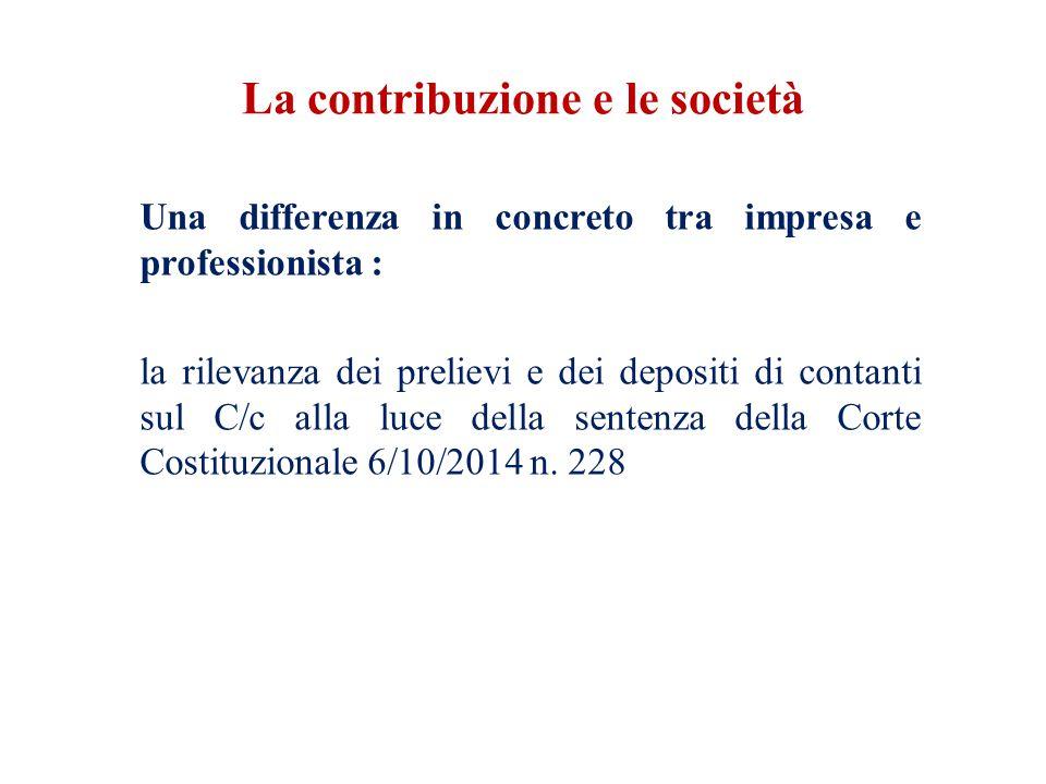 La contribuzione e le società Una differenza in concreto tra impresa e professionista : la rilevanza dei prelievi e dei depositi di contanti sul C/c alla luce della sentenza della Corte Costituzionale 6/10/2014 n.
